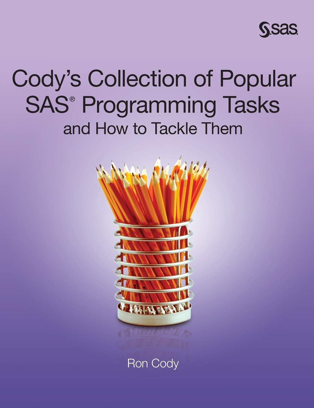 Codys Collection of Popular SAS Programming Tasks and How to ...