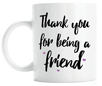 Amazon.com: Thank You for Being a Friend Quotes Coffee Mug ...