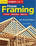 Ultimate Guide to House Framing, John D. Wagner and John Wagner, 1580112358