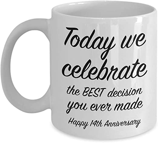 Amazon Com 14th Anniversary Present Ideas For Him 14 Year Wedding Anniversary For Her We Celebrate Unique Coffee Mug For Husband Wife 11 Oz Kitchen Dining