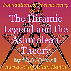 The Hiramic Legend and the Ashmolean Theory