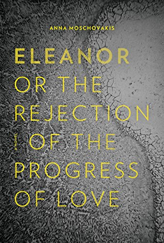 Eleanor, or, The Rejection of the Progress of Love by Coffee House Press