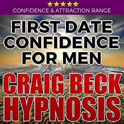 First Date Confidence for Men: Craig Beck Hypnosis