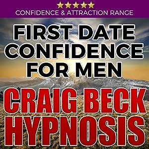 First Date Confidence for Men: Craig Beck Hypnosis Speech
