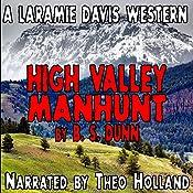 High Valley Manhunt : Laramie Davis Chronicles, Book 1 | B S Dunn