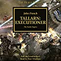 Tallarn: Executioner: The Horus Heresy Audiobook by John French Narrated by Peter Wickham