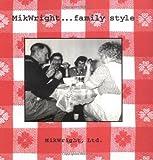 MikWright . . . Family Style