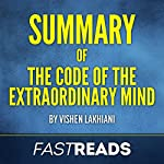 Summary of Code of the Extraordinary Mind: by Vishen Lakhiani: Includes Key Takeaways & Analysis | FastReads Publishing