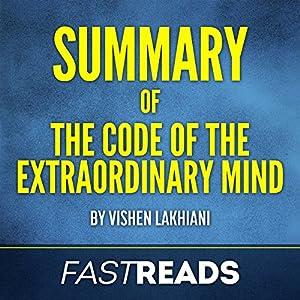 Summary of Code of the Extraordinary Mind: by Vishen Lakhiani Audiobook