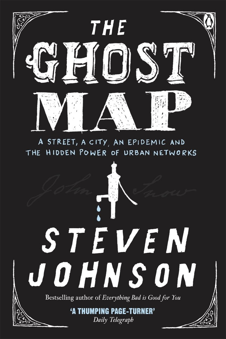 The Ghost Map: A Street, an Epidemic and the Hidden Power of Urban Networks ebook