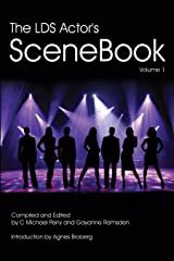 The LDS ACTOR'S SCENEBOOK: How To Get The Callback or the Best Grade in the Class Kindle Edition