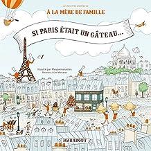 SI PARIS ÉTAIT UN GÂTEAU