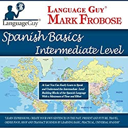 Language Guy's Spanish Basics Intermediate Level - 5 One Hour Audio CDs [English and Spanish Edition]
