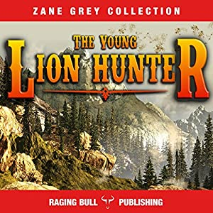 The Young Lion Hunter (Annotated) Audiobook