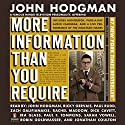 More Information Than You Require Audiobook by John Hodgman Narrated by John Hodgman