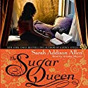 The Sugar Queen Audiobook by Sarah Addison Allen Narrated by Karen White
