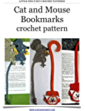 Cat and Mouse bookmarks Crochet Pattern (LittleOwlsHut) (Crochet bookmark Book 5)