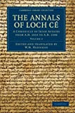 The Annals of Loch Cé: Volume 2 : A Chronicle of Irish Affairs from AD 1014 to AD 1590, , 1108048897