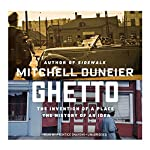Ghetto: The Invention of a Place, the History of an Idea | Mitchell Duneier