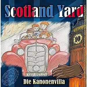 Die Kanonenvilla (Scotland Yard 10) Hörspiel