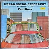 Urban Social Geography, Knox, Paul, 0582300444