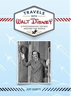 Travels With Walt Disney A Photographic Voyage Around The World Editions Deluxe
