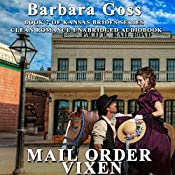 Mail Order Vixen: Kansas Brides, Book 2 | Barbara Goss