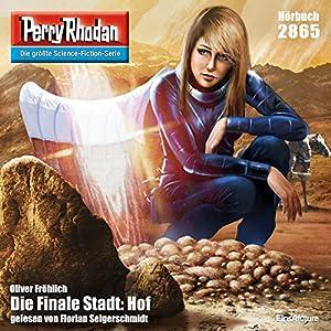 Die Finale Stadt: Hof (Perry Rhodan 2865) Hörbuch