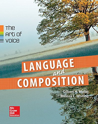 Muller, Language & Composition: The Art of Voice © 2014 1e, (AP Edition) Student Edition (A/P ENGLISH LITERATURE) by Brand: Macmillan/Mcgraw-Hill School