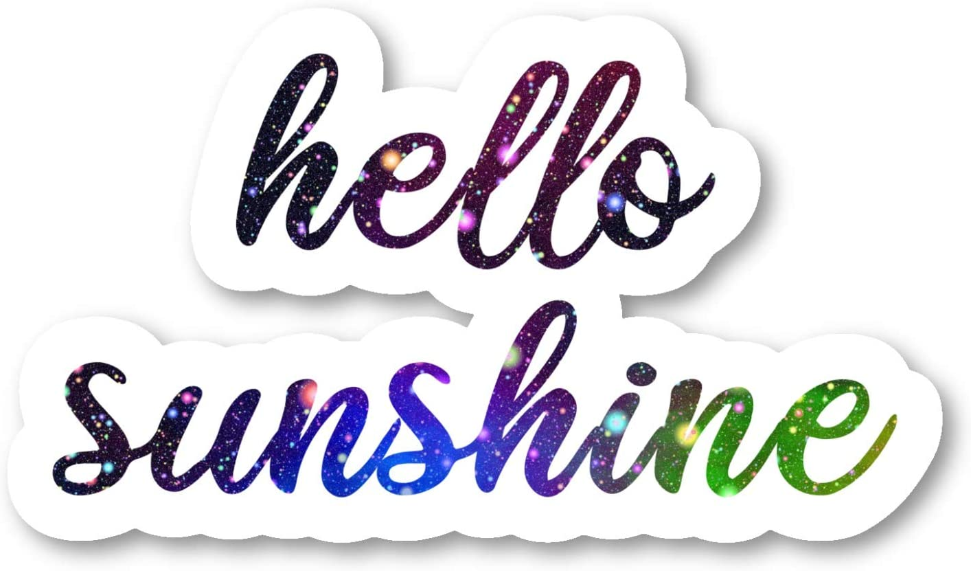 Hello Sunshine Sticker Inspirational Quotes Galaxy Stickers - Laptop Stickers - 2.5 Inches Vinyl Decal - Laptop, Phone, Tablet Vinyl Decal Sticker S211132