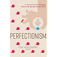 Perfectionism: A Practical Guide to Managing Never Good Enough