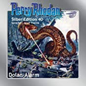 Dolan-Alarm (Perry Rhodan Silber Edition 40) | H. G. Ewers, William Voltz, Clark Darlton, Hans Kneifel