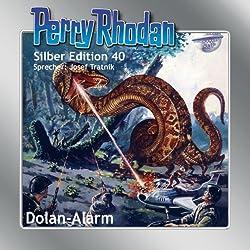 Dolan-Alarm (Perry Rhodan Silber Edition 40)
