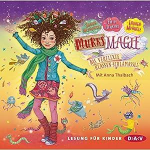 Das verflixte Klassen-Schlamassel (Murks-Magie 1) Hörbuch
