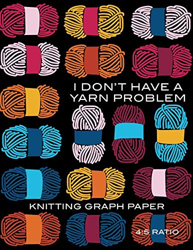 Knitting Graph Paper: Funny Yarn Problem Blank Knitter's Journal, 4:5 Ratio, Design Notebook