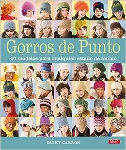 Gorros de punto / Hattitude: 40 Modelos Para Cualquier Estado De Animo / Knits for Every Mood (Spanish Edition): Cathy Carron, Ana Maria Aznar: ...