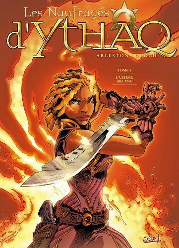 Les Naufragés d'Ythaq T05: L'ultime arcane (French Edition)