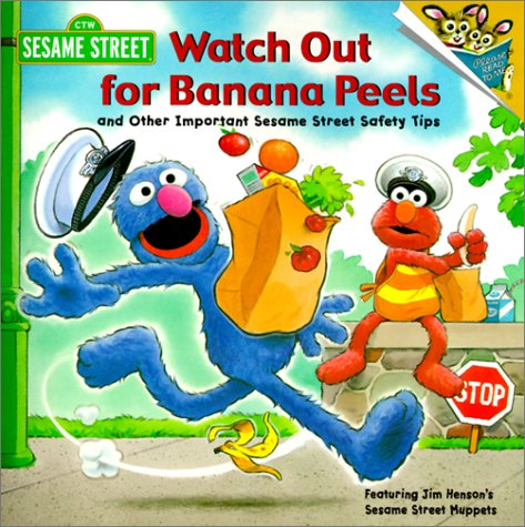 Watch Out for Banana Peels & Other Important Sesame Street Safety Tips (Random House Picturebacks) pdf