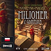 Milioner z Gdanska (Tajemnice starego palacu 2) | Katarzyna Majgier