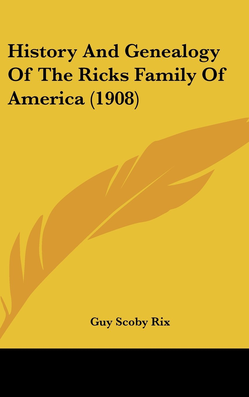 Download History And Genealogy Of The Ricks Family Of America (1908) ebook
