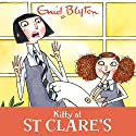 Kitty at St Clare's: St Clare's, Book 6 Audiobook by Enid Blyton Narrated by Nicky Diss