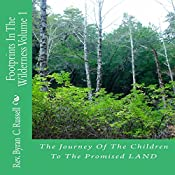 The Journey of the Children to the Promised Land: Footprints in the Wilderness, Book 1 | Rev. Byran C. Russell