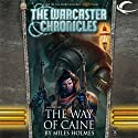 The Way of Caine: The Warcaster Chronicles, Vol. One Audiobook by Miles Holmes Narrated by Marc Vietor
