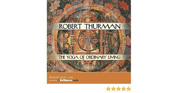 Amazon The Yoga Of Ordinary Living Audible Audio Edition