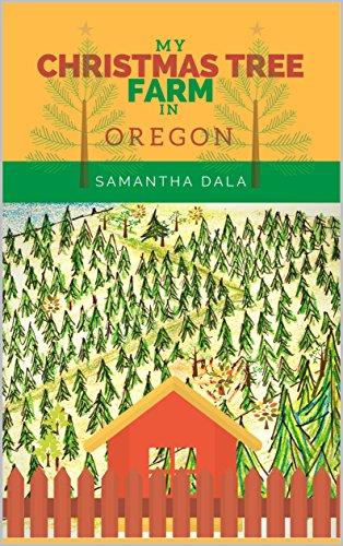 My Christmas Tree Farm In Oregon Kindle Edition By Samantha Dala