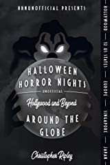 Halloween Horror Nights Unofficial: Around the Globe: Hollywood and Beyond! Paperback