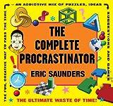 The Complete Procrastinator, Eric Saunders, 1554075106