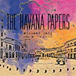 The Havana Papers | Michael Daly