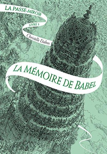 La Passe-miroir (Livre 3) - La Mémoire de Babel (French Edition)