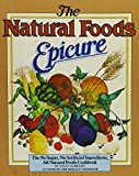 img - for Natural Foods Epicure: No Salt, No Sugar, No Artificial Ingredients, All Natural Foods Cookbook book / textbook / text book